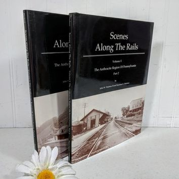 Scenes Along The Rails Book Set of 2 The Anthracite Region Of Pennsylvania Volume 1: Parts 1 & 2  State of Pennsylvania Railroading Series