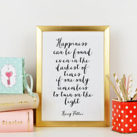HARRY POTTER Happiness Can Be Found Even In The Darkest Of Times,Nursery Quote,Typography Print,PRINTABLE Art,Dumbledore,Nursery Wall Art