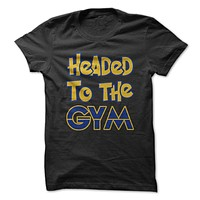 Headed To The Gym T-Shirt