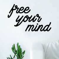 Free Your Mind Quote Wall Decal Sticker Bedroom Living Room Art Vinyl Beautiful Inspirational Teen Cute Adventure