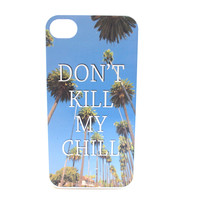 Don't Kill My Chill Phone Case