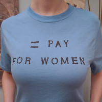 Tshirt Feminist Clothing Women's Rights Shirt Equal Pay for Women Equality Female Rights Feminism T-shirt Workplace Salary Apparel 102