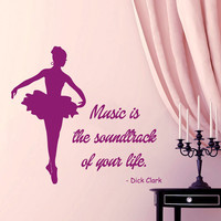 Ballerina Wall Decal Quote Music Is the Soundtrack of Your Life Vinyl Stickers Home Art Mural Dance Interior Design Living Room Decor KI28