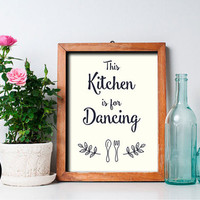 """This Kitchen Is For Dancing Print, 8x10"""", Instant Download, Kitchen Wall Decor, Cook Quote Art, Printable Typography, Housewarming Poster"""