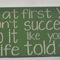 If at first you don't succeed, do it like your wife told you - Unique Canvas Art Typography, Wall Decor, Home, kitchen,man cave, Modern Art