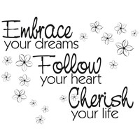 """""""Embrace your dreams Follow your heart Cherish your life"""" Motivational Quote Wall Decal.  #OS_AA1263"""