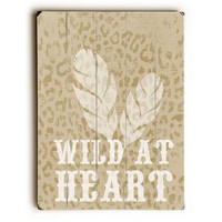 Wild At Heart by Artist Cheryl Overton Wood Sign
