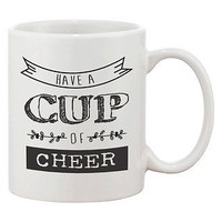 Cute Holiday Coffee Mug - Have a Cup of Cheer 11oz Coffee Mug Cup Gift