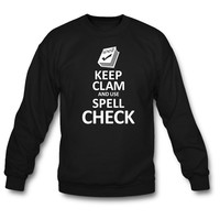 Keep Clam and Use Spell Check sweatshirt