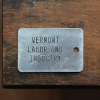 Vermont Labor & Industry Tags, Industrial Salvage, Green Mountain State Souvenir, Maple Sugar Tag, Labor Day