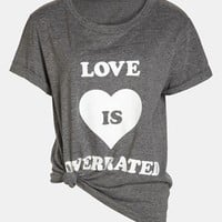 Local Celebrity 'Love is Overrated' Screenprint Tee   Nordstrom