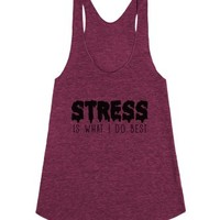 Stress is What I do Best-Female Tri Cranberry Tank