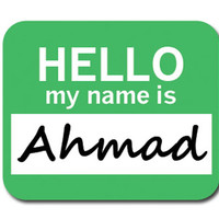 Ahmad Hello My Name Is Mouse Pad