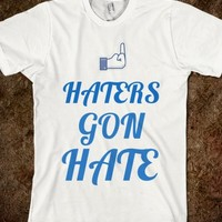 Haters Gon Hate