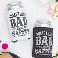 Bachelorette Party Koozies | Something Bad is About to Happen