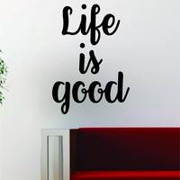 Life is Good Quote Decal Sticker Wall Vinyl Art Decor Home Inspirational Beautiful