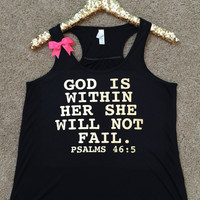 God is Within Her She Will Not Fail - Psalms 46:5 - Racerback tank - Bible verse - Motivational Tank - Womens fitness Tank - Workout clothing