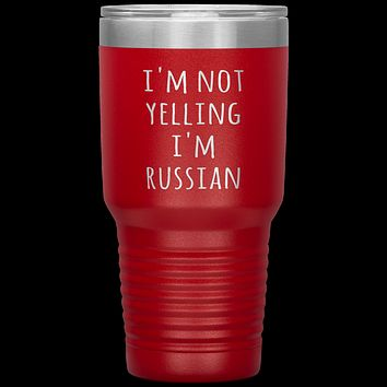 Russia Tumbler I'm Not Yelling I'm Russian Funny Gift Travel Coffee Cup 30oz BPA Free