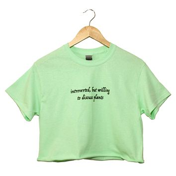 Introverted, But Willing to Discuss Plants Light Green Graphic Cropped Unisex Tee