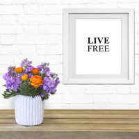 Digital Download Live Free Framed quotes printable poster Wall Decor modern printable art handmade chic love style unique motivational