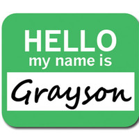 Grayson Hello My Name Is Mouse Pad