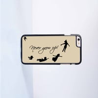 Peter Pan Never Grow Up Plastic Case Cover for Apple iPhone 6 Plus 4 4s 5 5s 5c 6