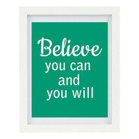 Believe You Can And You Will, Inspirational Quote, Inspiring Art, Modern Home Decor, Minimalist, 8 x 10 Typography Print