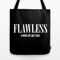 Flawless (I woke up like this) Tote Bag by Poppo Inc.