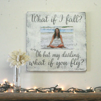 What If I Fall Oh But My Darling What If You Fly Distressed Wood  Erin Larson Quote Graduation Inspirational Wall Art Vintage Shabby Chic