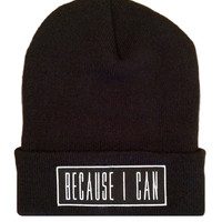 Because I Can Beanie BLK