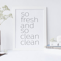 Bathroom Print Art. Bathroom Typography. White Bathroom. Printable Quotes. Guest Bathroom,Bathroom Printable. So Fresh So Clean Clean