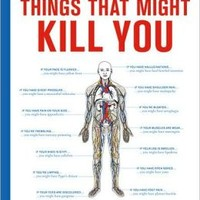 The Complete Manual of Things That Might Kill You: A Guide to Self-Diagnosis for Hypochondriacs