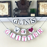 Guns or Glitter Banner, Gender Reveal banner, Baby Shower Decorations, Black and Hot Pink