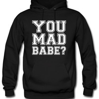 you mad babe Hoodie
