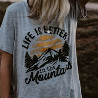 TBW: LIFE IS BETTER IN THE MOUNTAINS (GREY)