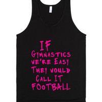 If Gymnastics Were Easy They'd Call it Football Tank TOp