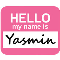 Yasmin Hello My Name Is Mouse Pad