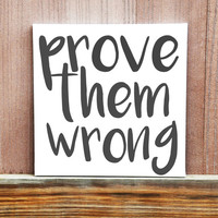 Prove Them Wrong Wall Art, Hand Painted Canvas, Motivational Quote, Graduation Gift, Inspirational Quote, Classroom Decor, Office Decor,Gift