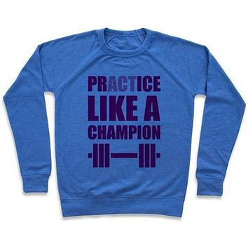 ACT LIKE A CHAMPION CREWNECK SWEATSHIRT