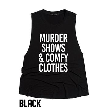 Murder Shows & Comfy Clothes Tank