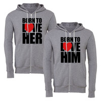 born to love him born to love her matching couple zipper hoodie
