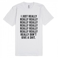 I Really Don't Give A Shit-Unisex White T-Shirt