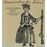 Remember the Ladies: Women in America 1750-1815 (A Studio book)