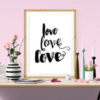 Love Love Love Modern Black And White Print Home Decor Poster, calligraphy, typography, hand lettering, lettering print, poster, affiche
