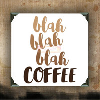 blah blah blah COFFEE - Painted Canvases - wall decor - wall hanging - coffee quote on canvas - coffee - tea