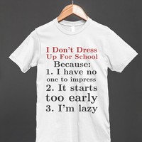 Why I Don't Dress Up For School