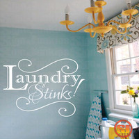 """Laundry Sign -Laundry Room Decal - Laundry Stinks Vinyl Wall Decal, laundry quote 22""""H x 31""""W"""