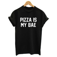 Women Summer  Top Pizza Is My Bae Letters Print T shirt Sexy Slim Funny Top Tee Black White