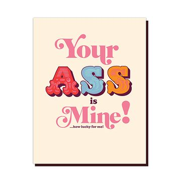 Your Ass is Mine Card