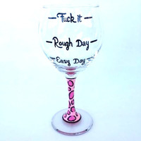 """MATURE CONTENT Easy Day Rough Day """"F"""" it pink cheetah hand-painted wine glass"""